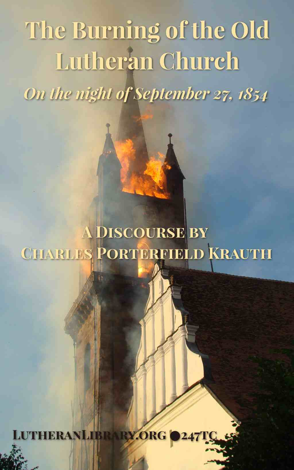 The Burning Of The Old Lutheran Church by Charles Krauth
