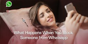 What Happens When You Block Someone on Whatsapp