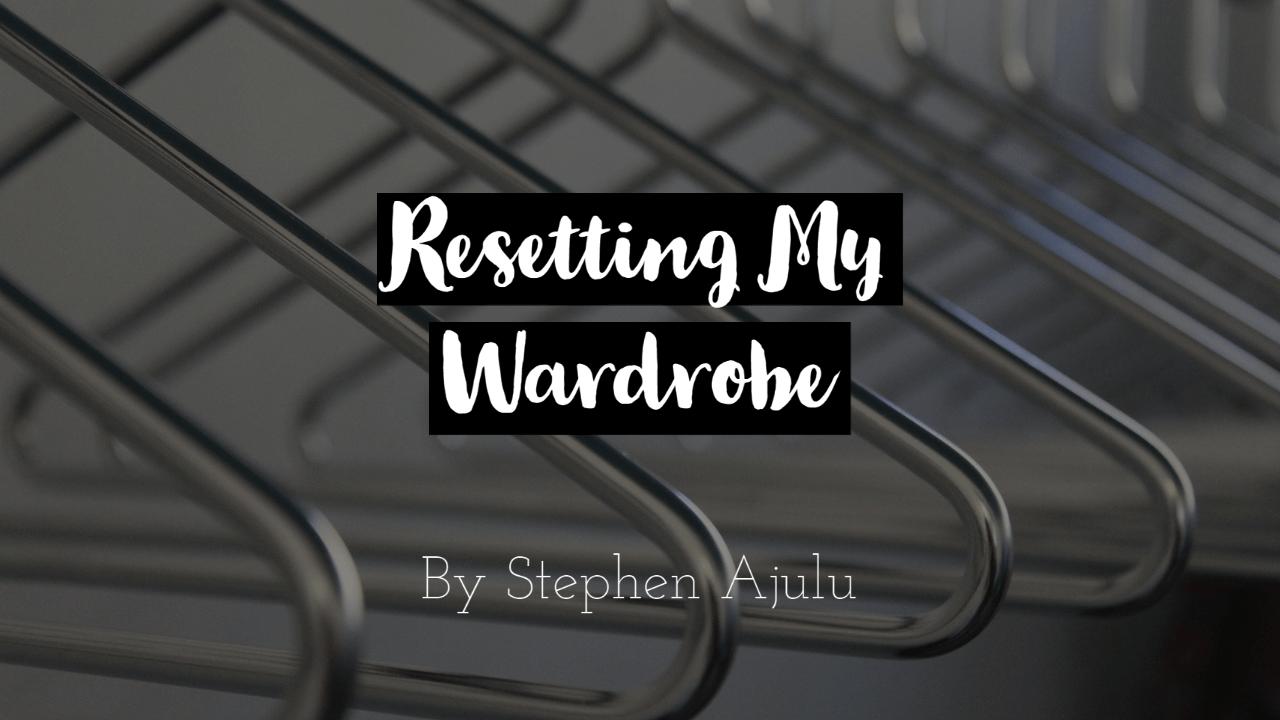 Resetting My Wardrobe