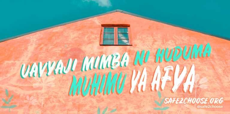 Uavyaji wa Mimba ni Huduma muhimu ya Afya: Jinsi ya Kupata Ushauri salama wa kuavya Mimba Wakati huu wa COVID-19
