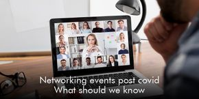 Networking Events Post COVID: What Should We Know?