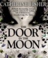 The door in the moon by Catherine Fisher