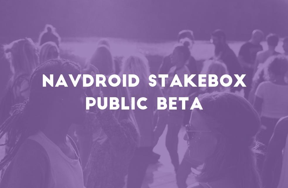 NavDroid StakeBox Public Beta