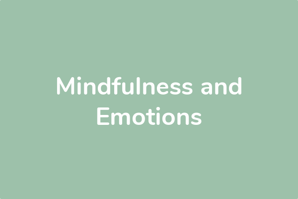 Mindfulness and Emotions