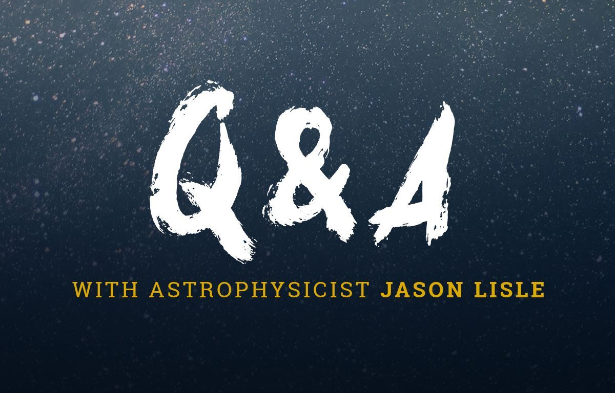 Q&A with Astrophysicist Jason Lisle