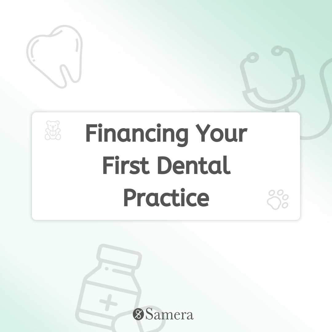Financing Your First Dental Practice
