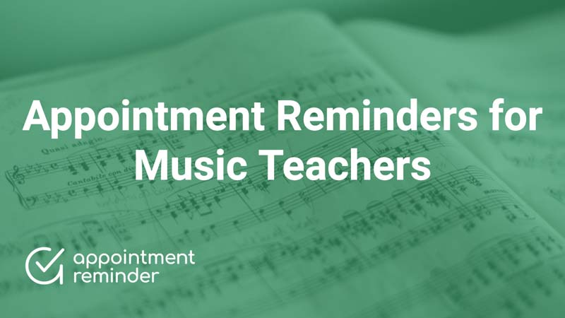 Music teachers and music schools | AppointmentReminder.com
