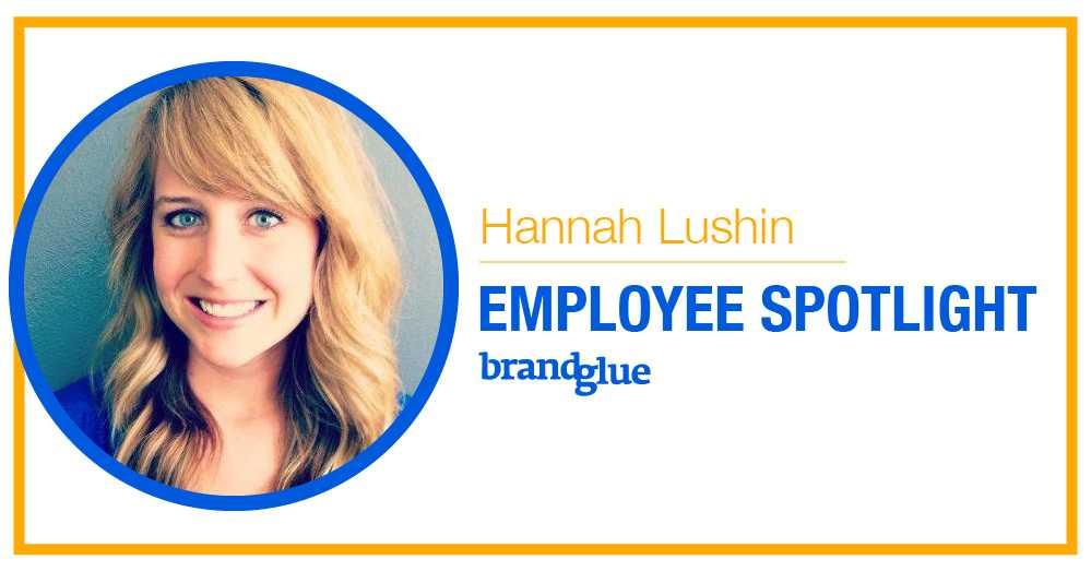 BrandGlue Employee Spotlight: Hannah Lushin