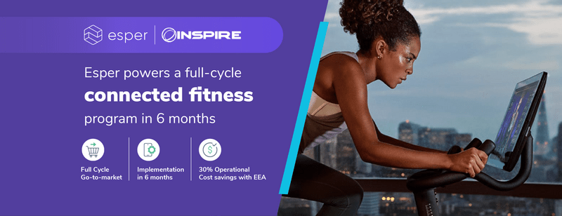 Esper powers a full cycle connected fitness program in 6 months