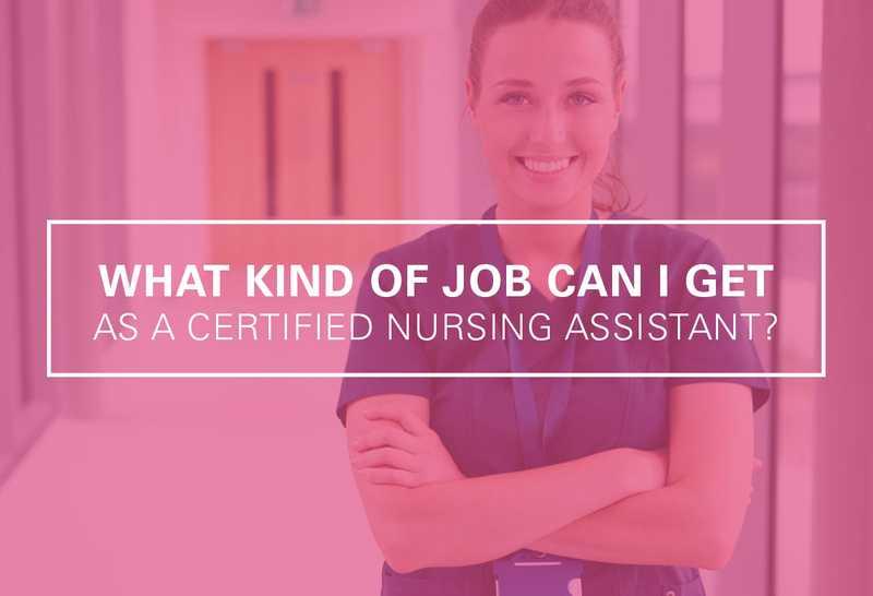 Work as a CNA: What Kind of Jobs Can I Get as a Nursing Assistant | UMA