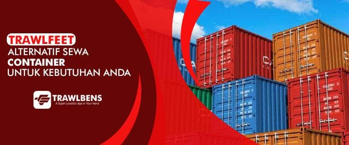 TrawlFeet, Alternatif Sewa Container Untuk Kebutuhan Anda