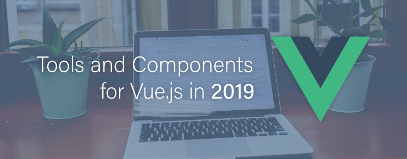 11 Tools and Components for Vue in 2019