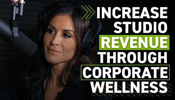 INCREASE STUDIO REVENUE THROUGH CORPORATE WELLNESS PROGRAMS