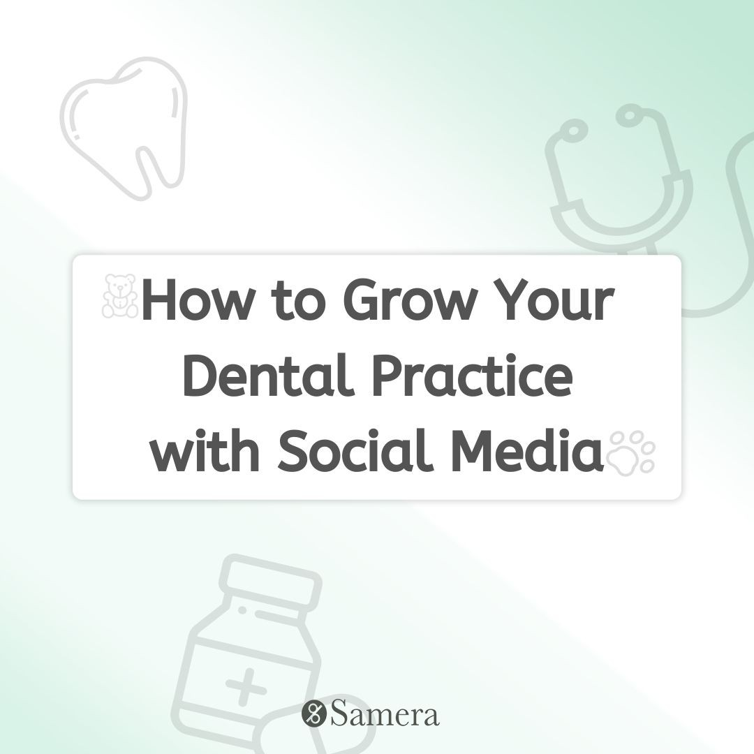 How to Grow Your Dental Practice with Social Media