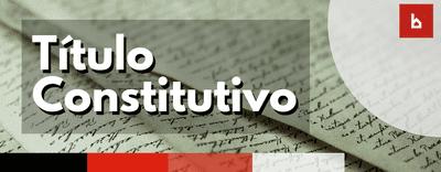 Título Constitutivo en una Comunidad de Propietarios