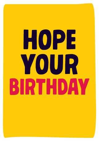 Dean Morris Card Hope Your Birthday Isn't As shit as