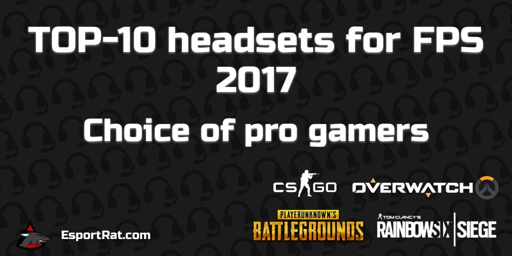 TOP 10 Gaming Headsets for FPS 2017 - Choice of pro gamers