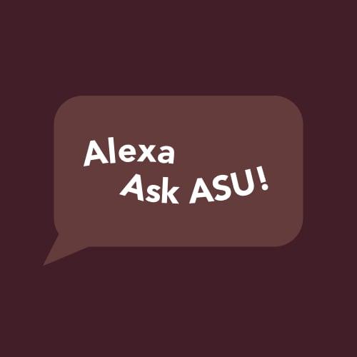 Alexa, Ask ASU