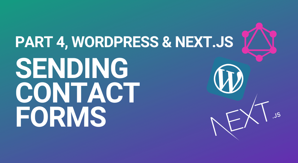 How to use contact forms with headless WordPress and Next.js
