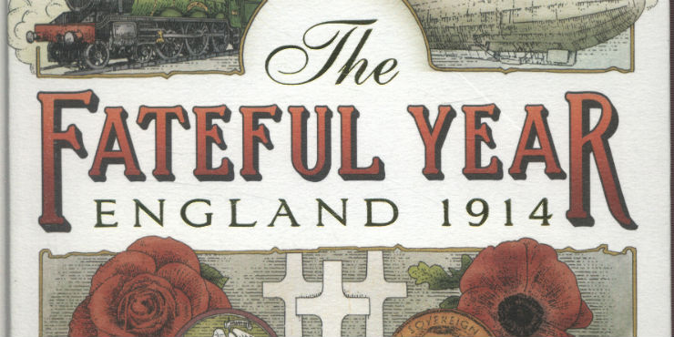 The fateful year: England 1914 by Mark Bostridge