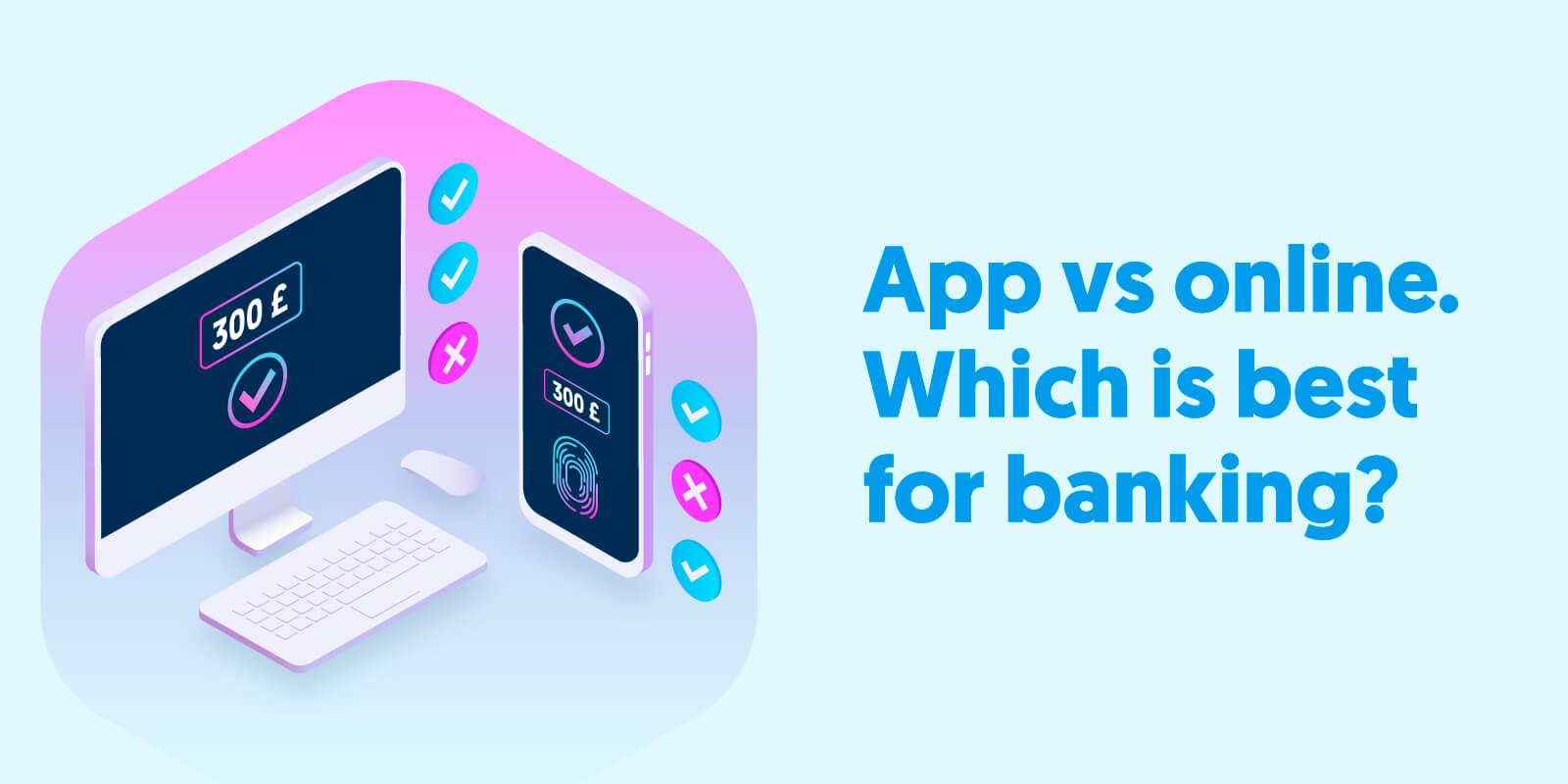 App vs online