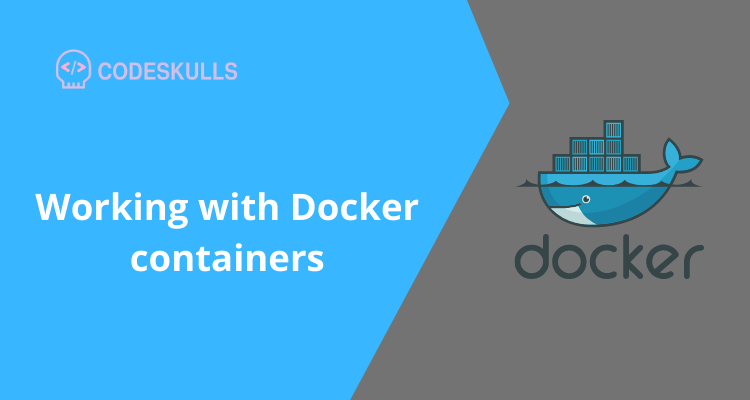 Working with Docker containers