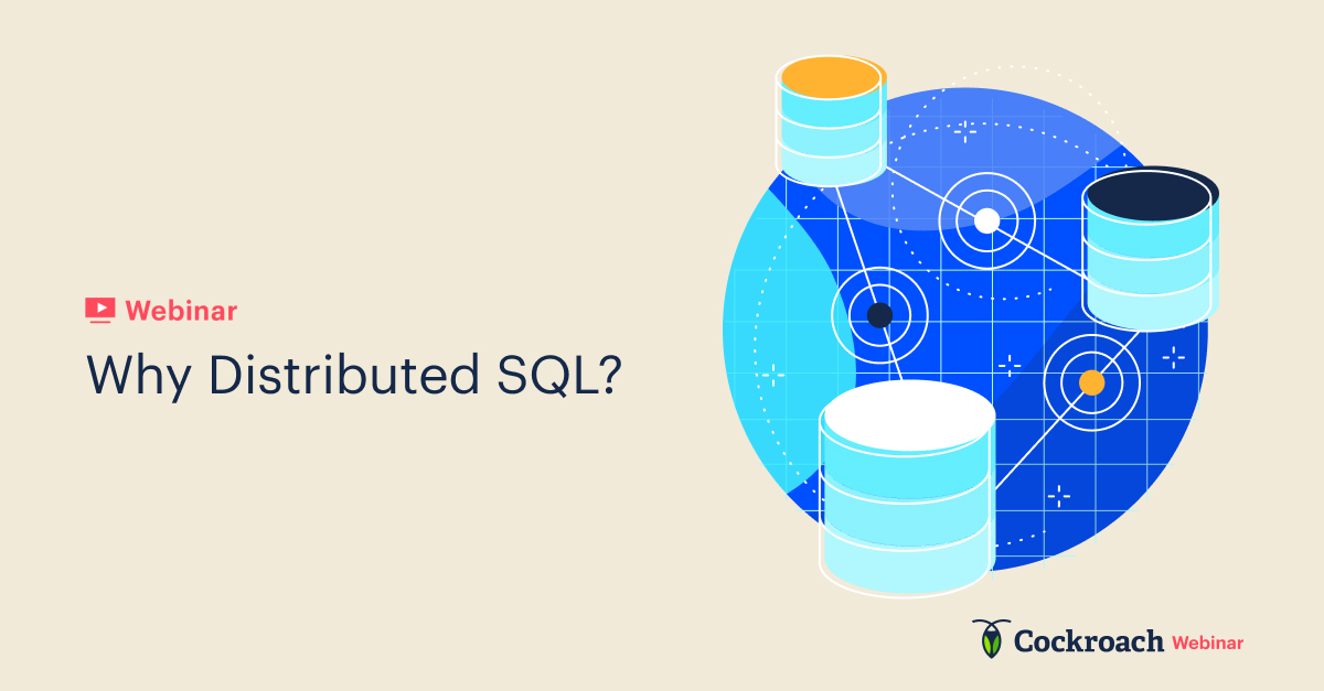 Why Distributed SQL?