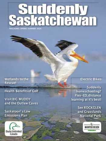 Suddenly Saskatchewan Magazine - Issue: Spring 2020