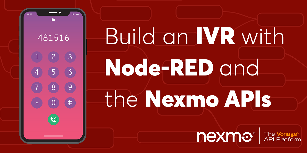 How to Build an IVR using Node-RED and the Nexmo APIs