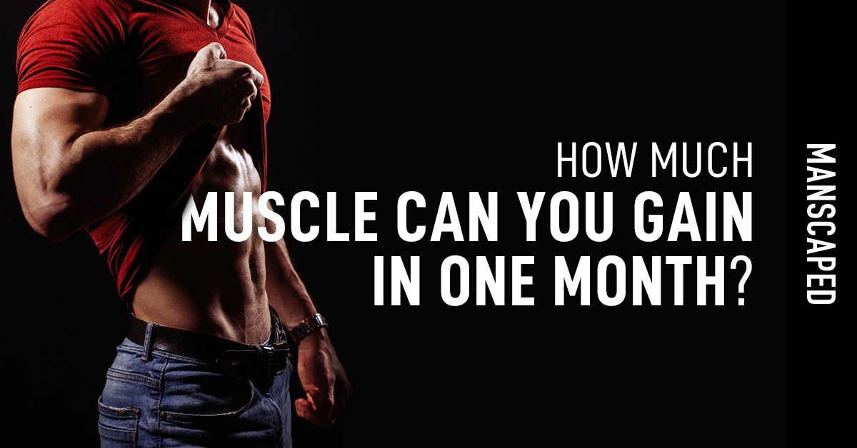 How Much Muscle Can You Gain in One Month?
