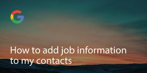 How to add job information to my contacts