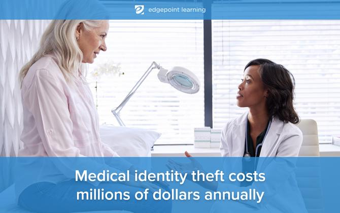 Medical identity theft costs millions of dollars annually