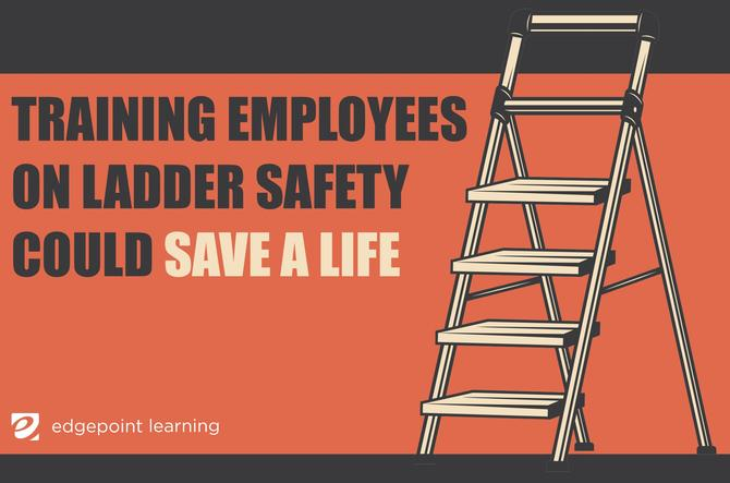 Training employees on ladder safety could save a life