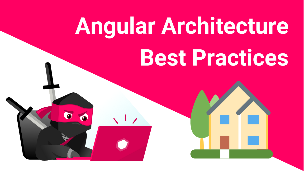 Angular Architecture Patterns and Best Practices