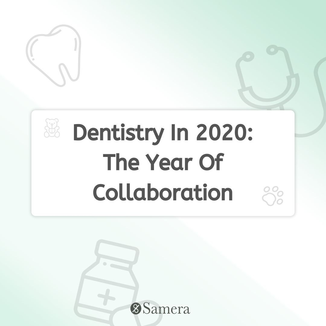 Dentistry In 2020: The Year Of Collaboration