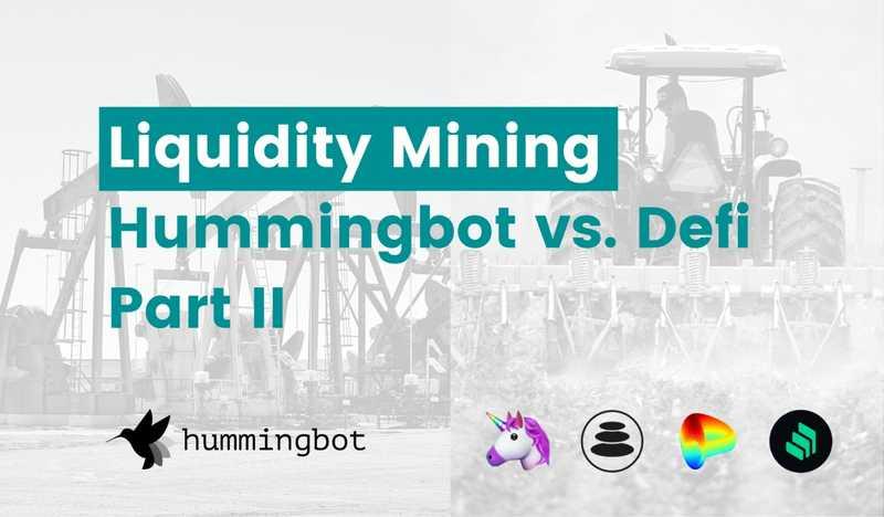 Comparing liquidity mining options in DeFi vs. Hummingbot - Part 2