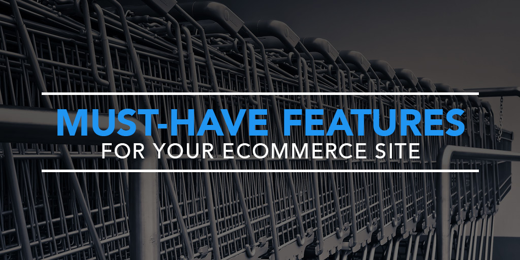 FEATURED_Must-Have-Features-for-Your-eCommerce-Site-