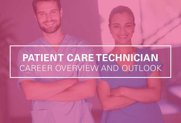 What Is a Patient Care Technician? Career Overview and Outlook