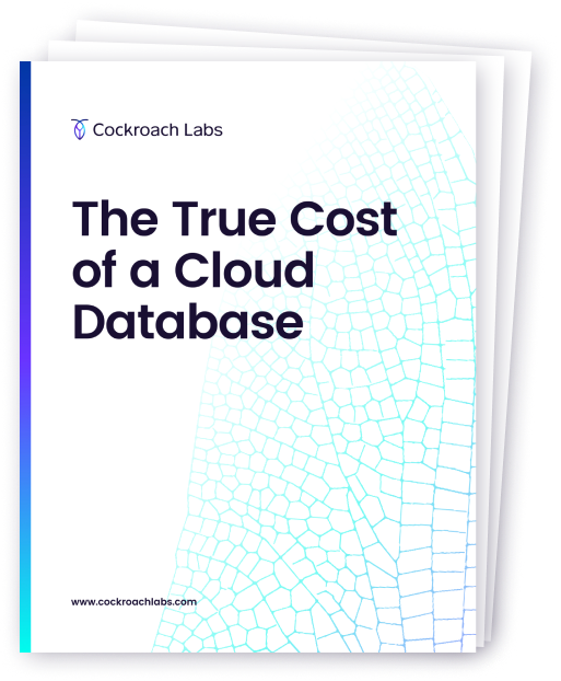 The True Cost of a Cloud Database | Cockroach Labs