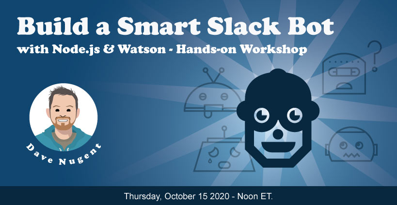 Banner for Build a Smart Slack Bot with Node.js and Watson - Hands-on Workshop