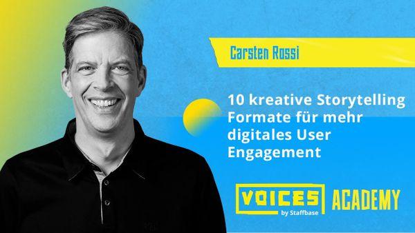 Carsten Rossi: 10 kreative Storytelling Formate für mehr digitales User Engagement