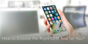 How to Choose the Right CRM Application for You