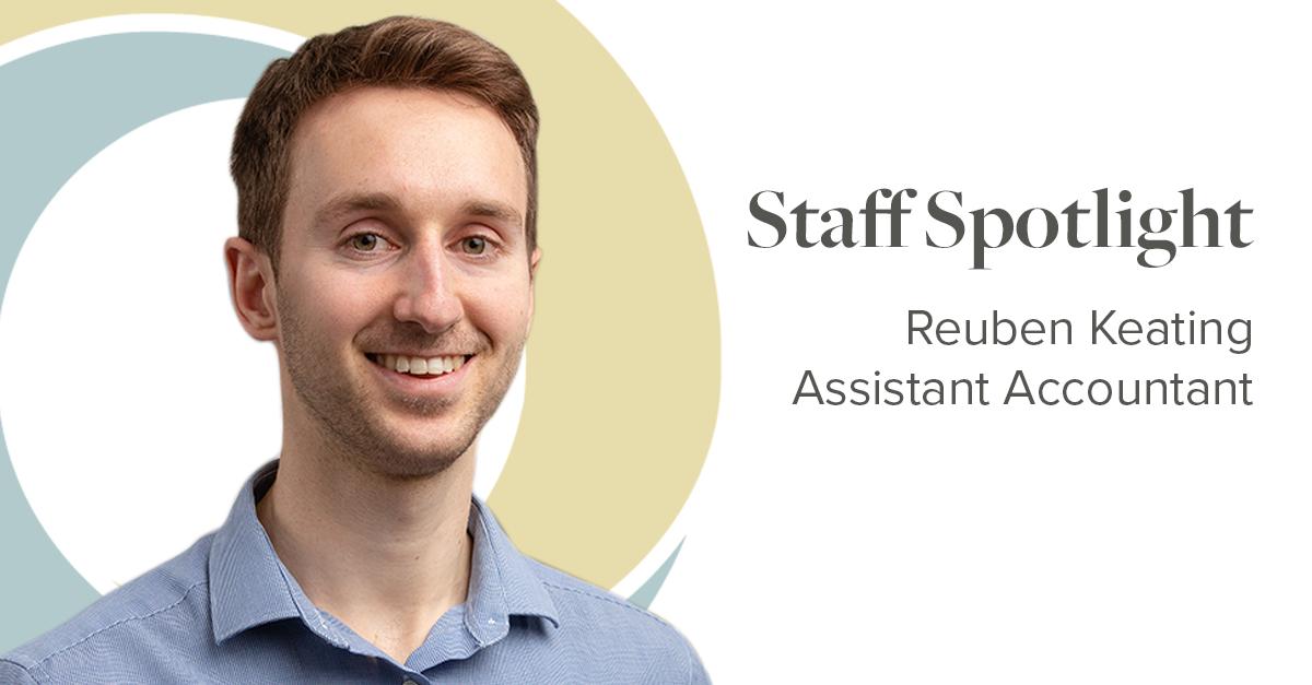 Staff Spotlight Reuben Keating Assistant Accountant