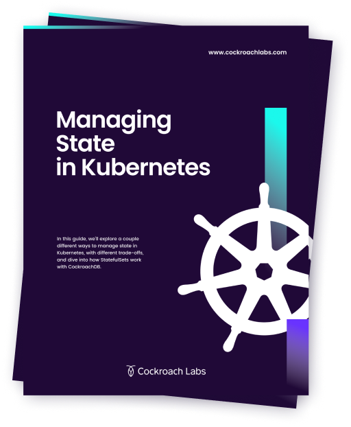 How to Manage State in Kubernetes | Cockroach Labs
