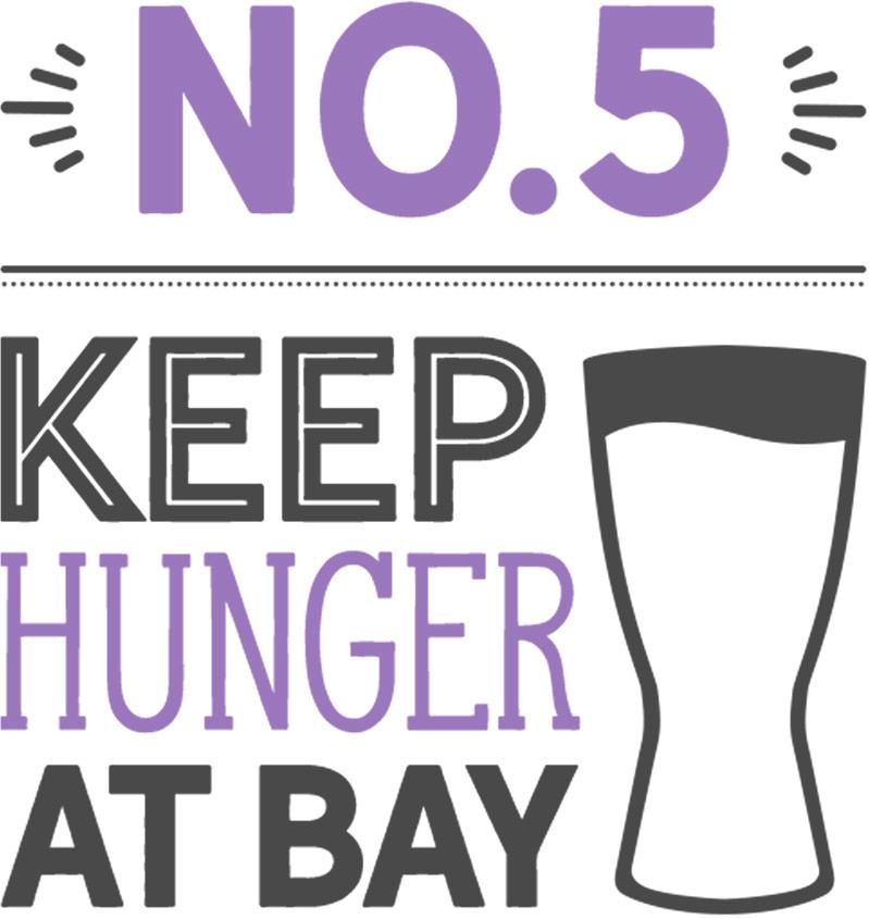 Number 5: keep hunger at bay
