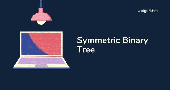 Symmetric Binary Tree (Mirror image of itself) problem