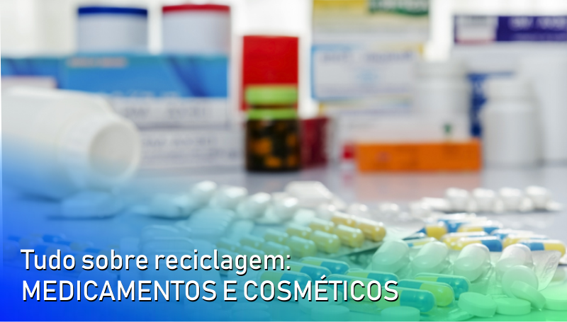 Imagem em destaque para o artigo: Tudo sobre reciclagem: medicamentos e cosméticos