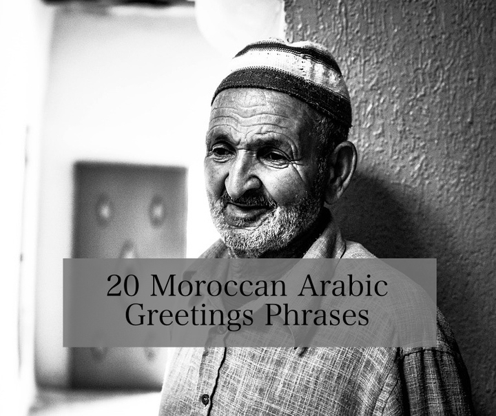 20 Moroccan Arabic Greetings Phrases