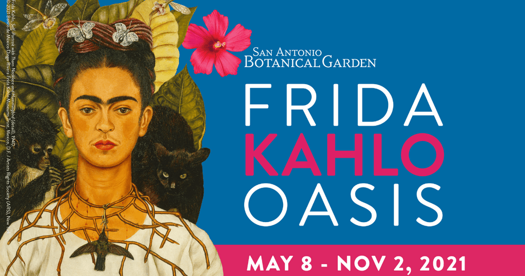 A Frida Kahlo Portrait on a blue and pink background with the San Antonio Botanical Garden logo and the words Friday Kahlo Oasis May 8 through November 2, 2021