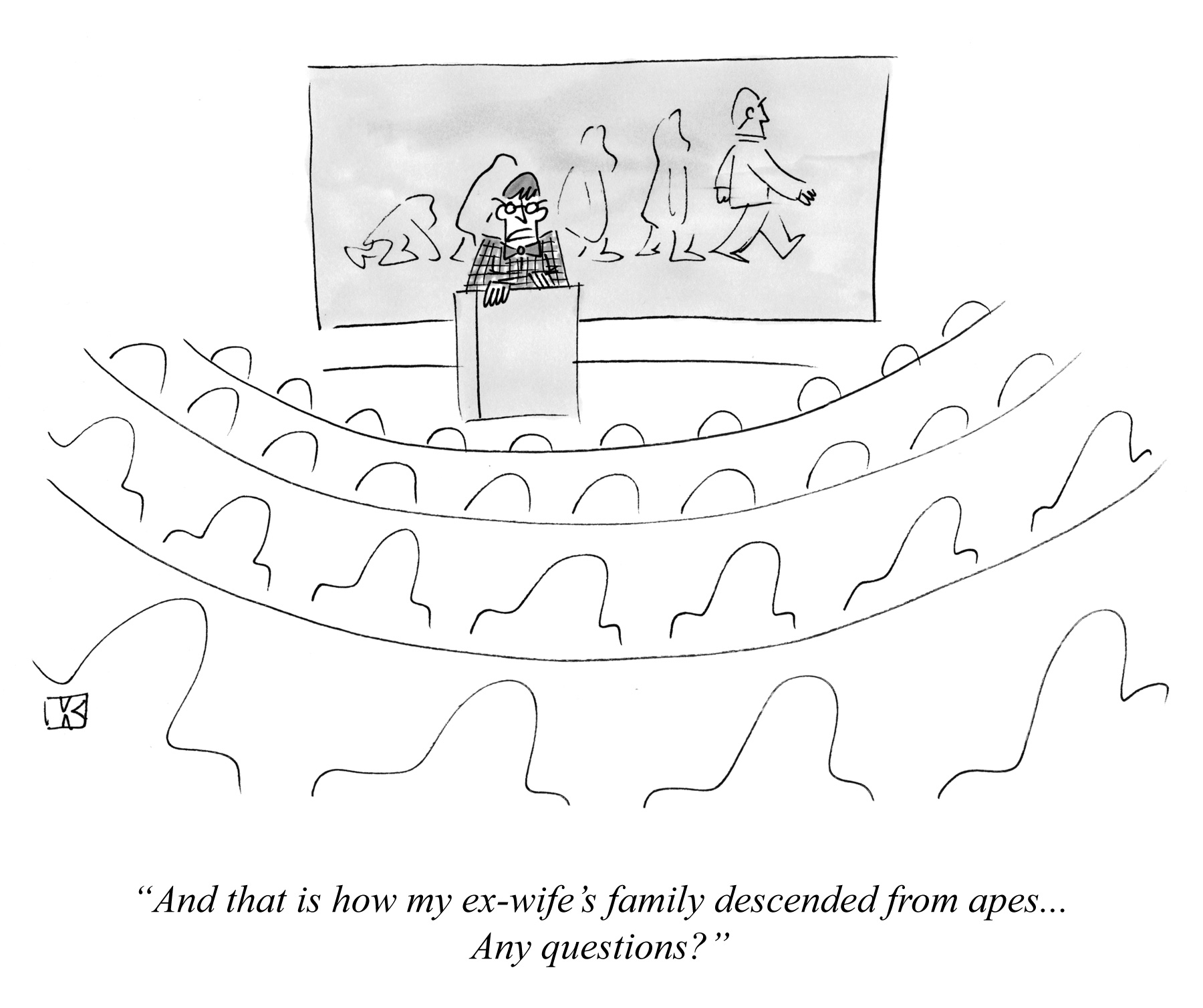 And that is how my ex-wife's family descended from apes... Any questions?